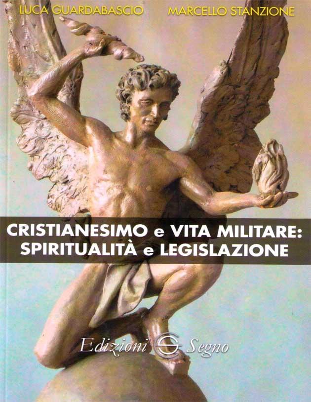 Cristianesimo e Vita Militare Venerdi 9 Maggio 2014