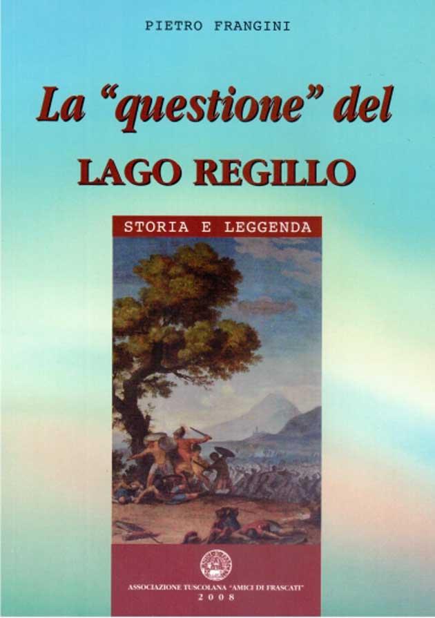 Pietro Frangini La questione del lago Regillo